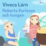 Roberta Karlsson och Kungen - äänikirja