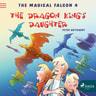 The Magical Falcon 4 - The Dragon King's Daughter - äänikirja