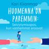 Kari Kiianmaa - Huomenna on paremmin: Selviytymisopas, kun vanhemmat eroavat