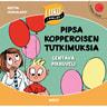 Reetta Vehkalahti - Pipsa Kopperoisen tutkimuksia: Lentävä pikkuveli