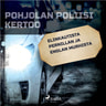 Elinkautista Pernillan ja Englan murhista - äänikirja