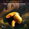 B. J. Harrison Reads The Golden Anaconda - äänikirja