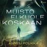 Anneli Poukka - Muisto ei kuole koskaan