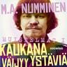 M.A. Numminen - Kaukana väijyy ystäviä – Muistelmat I