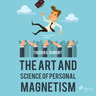 Theron Q. Dumont - The Art and Science of Personal Magnetism
