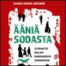 Saana-Maria Jokinen - Ääniä sodasta – Syyrian tie vallankumouksesta suursotaan