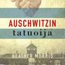 Heather Morris - Auschwitzin tatuoija