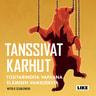 Tanssivat karhut – Tositarinoita vapaana elämisen vaikeudesta - äänikirja