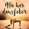 Anna Hansson - Alla har dansfeber