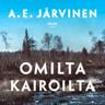 A. E. Järvinen - Omilta kairoilta