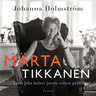Märta Tikkanen - Tyttö joka halusi juosta vetten päällä - äänikirja