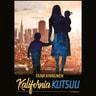 Taina Kinnunen - Kalifornia kutsuu – Kertomuksia eliittisiirtolaisuuden katveista