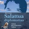 Pirjo Houni - Salattua diplomatiaa – Tapani Brotheruksen tarina
