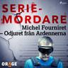 – Orage - Michel Fourniret – Odjuret från Ardennerna