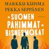 Markku Kuisma ja Pekka Seppänen - Suomen pahimmat bisnesmokat – Tarinoita huippujohtamisesta