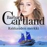 Barbara Cartland - Rakkauden merkki