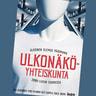 Iida Kukkonen, Tero Pajunen, Outi Sarpila, Erica Åberg - Ulkonäköyhteiskunta – Ulkoinen olemus pääomana 2000-luvun Suomessa