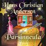 H. C. Andersen - Parsinneula