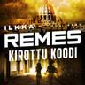 Ilkka Remes - Kirottu koodi