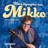 Tuomas Marjamäki ja Mikko Alatalo - Hän hymyilee kuin Mikko