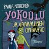 Paula Noronen - Yökoulu ja vaarallinen operaatio