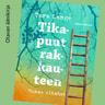Tara Lange - Tikapuut rakkauteen – Tunne elämäsi