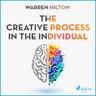 The Creative Process In The Individual - äänikirja