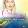 A Wilder Kind of Love (Barbara Cartland's Pink Collection 116) - äänikirja