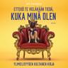 Ari Turunen - Ettekö te vieläkään tiedä, kuka minä olen – Ylimielisyyden kultainen kirja