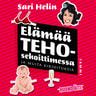 Sari Helin - Elämää tehosekoittimessa ja muita kirjoituksia