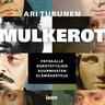Mulkerot – Patsaalle korotettujen suurmiesten elämäkertoja - äänikirja