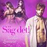 Nicolas Lemarin - Säg det! - erotisk novell