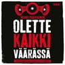 Olette kaikki väärässä – Yhteiskunnallinen keskustelu Suomessa - äänikirja