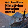 Arto Paasilinna - Hirtettyjen kettujen metsä