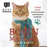 Bobin maailma – Viisaan kissan ja katusoittajan myöhemmät seikkailut - äänikirja