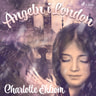Charlotte Ekbom - Ängeln i London