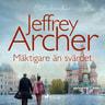Jeffrey Archer - Mäktigare än svärdet