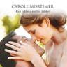 Carole Mortimer - Kun rakkaus asettuu taloksi