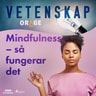 – Orage - Mindfulness – så fungerar det