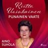 Aino Suhola - Riitta Uosukainen: Punainen vaate