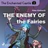 The Enchanted Castle 3 - The Enemy of the Fairies - äänikirja
