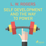 L. W. Rogers - Self Development And The Way to Power