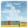 Markku Mantila - On toinenkin polku taivaaseen