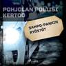 Sampo Pankin ryöstöt - äänikirja