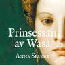 Anna Sparre - Prinsessan av Wasa
