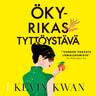 Kevin Kwan - Ökyrikas tyttöystävä
