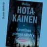 Markus Hotakainen - Kosminen pimeys väistyy – Maailmankaikkeuden arvoituksia