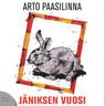 Arto Paasilinna - Jäniksen vuosi