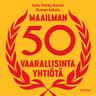 Juha-Pekka Raeste ja Hannu Sokala - Maailman 50 vaarallisinta yhtiötä