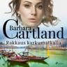 Barbara Cartland - Rakkaus karkumatkalla